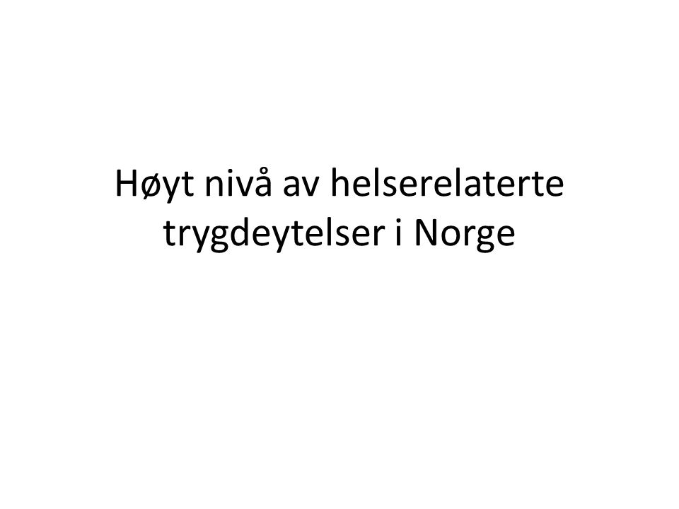 Høyt nivå av helserelaterte trygdeytelser i Norge