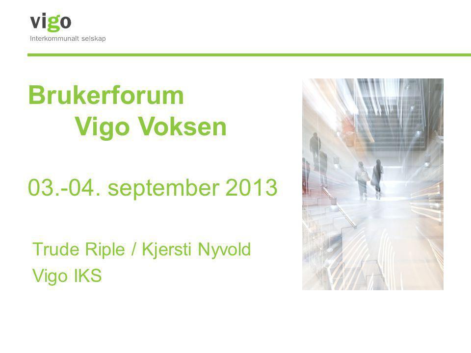 Brukerforum Vigo Voksen 03.-04. september 2013