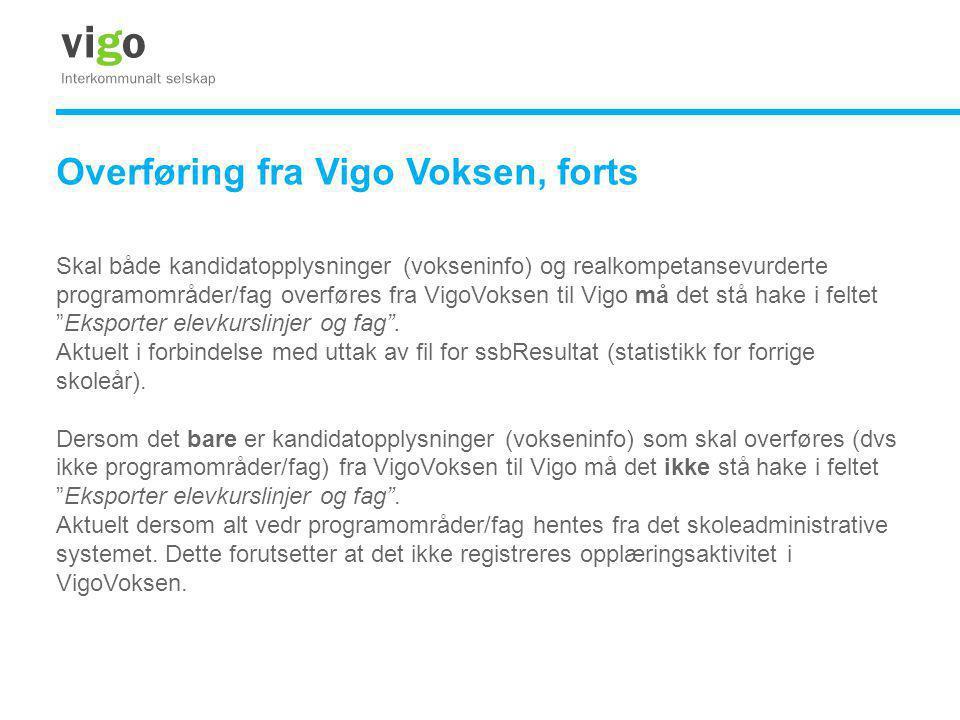 Overføring fra Vigo Voksen, forts