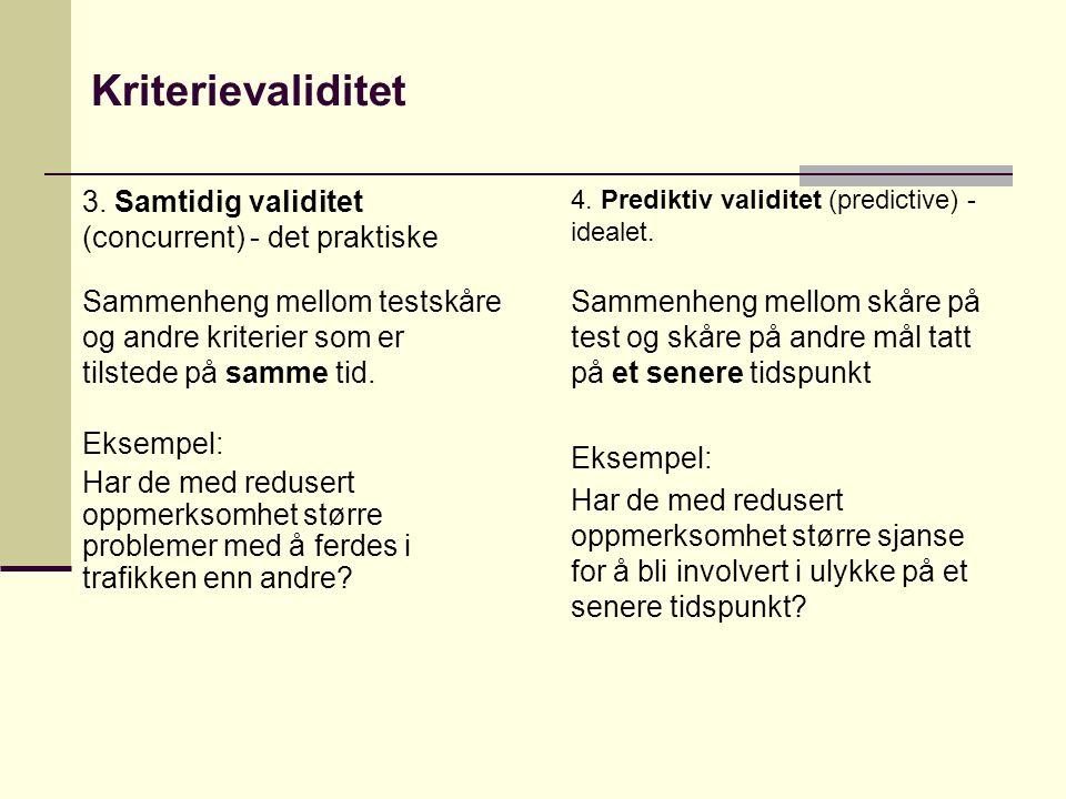 Kriterievaliditet 3. Samtidig validitet (concurrent) - det praktiske
