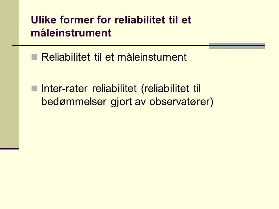 Ulike former for reliabilitet til et måleinstrument