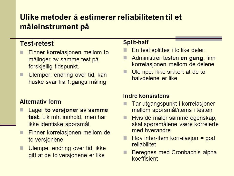 Ulike metoder å estimerer reliabiliteten til et måleinstrument på