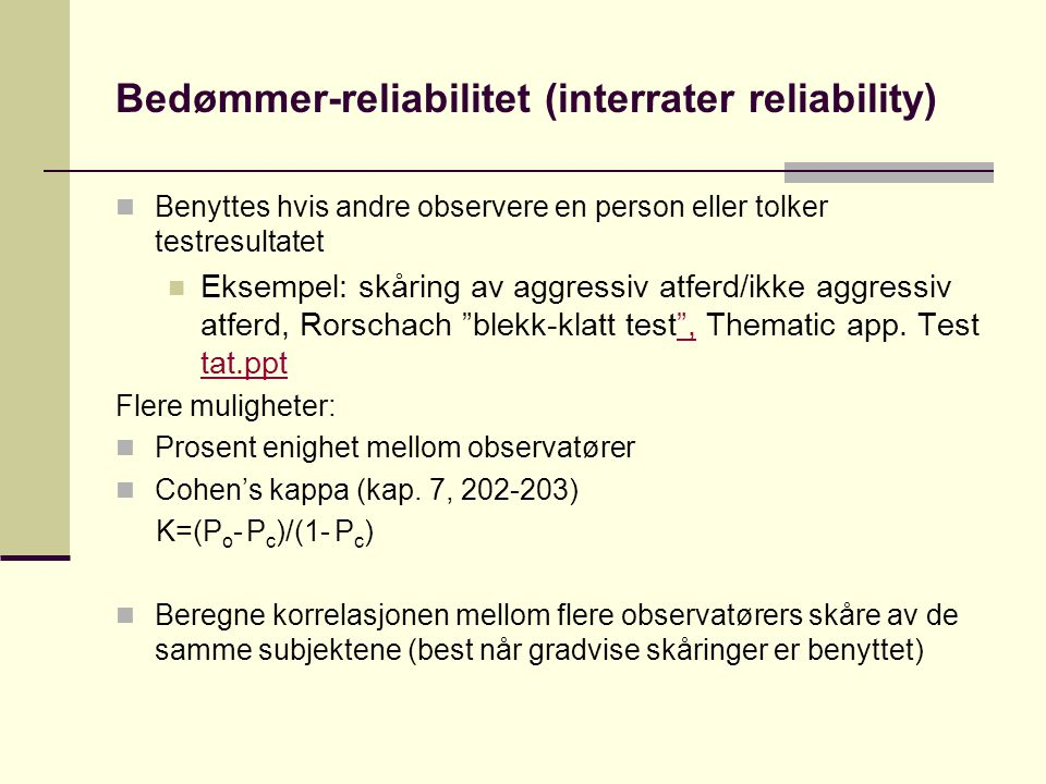 Bedømmer-reliabilitet (interrater reliability)