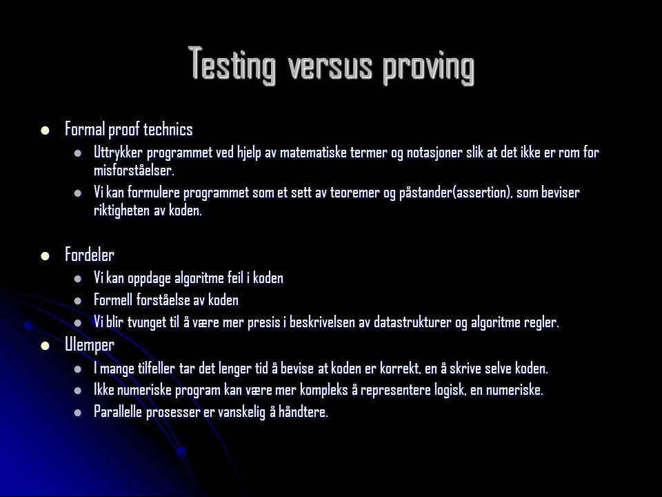 Testing versus proving