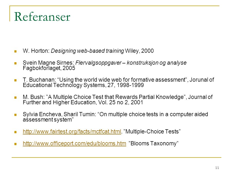 Referanser W. Horton: Designing web-based training Wiley, 2000