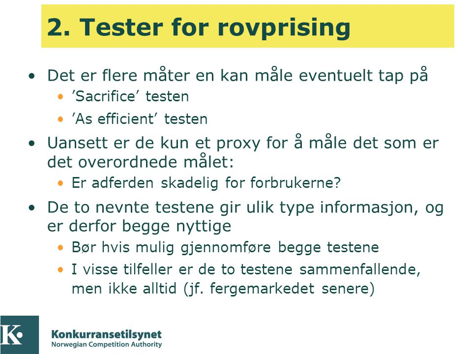 2. Tester for rovprising Det er flere måter en kan måle eventuelt tap på. 'Sacrifice' testen. 'As efficient' testen.