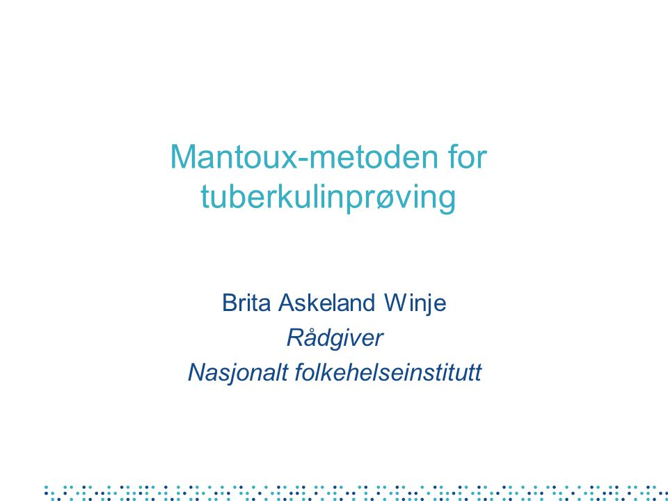 Mantoux-metoden for tuberkulinprøving