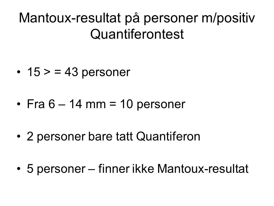 Mantoux-resultat på personer m/positiv Quantiferontest