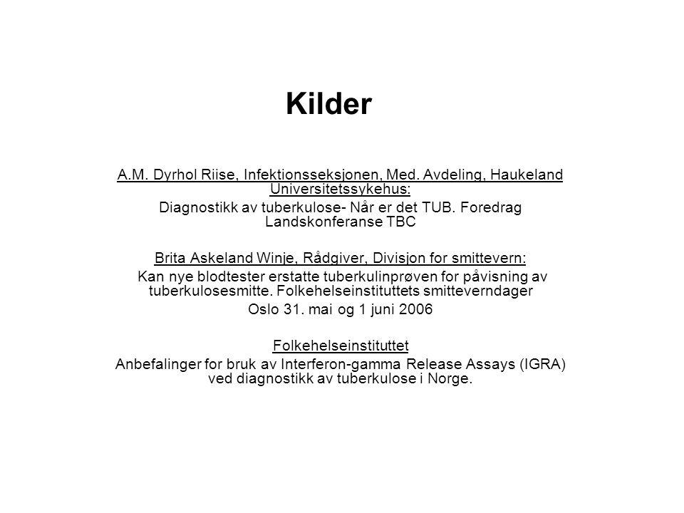 Kilder A.M. Dyrhol Riise, Infektionsseksjonen, Med. Avdeling, Haukeland Universitetssykehus: