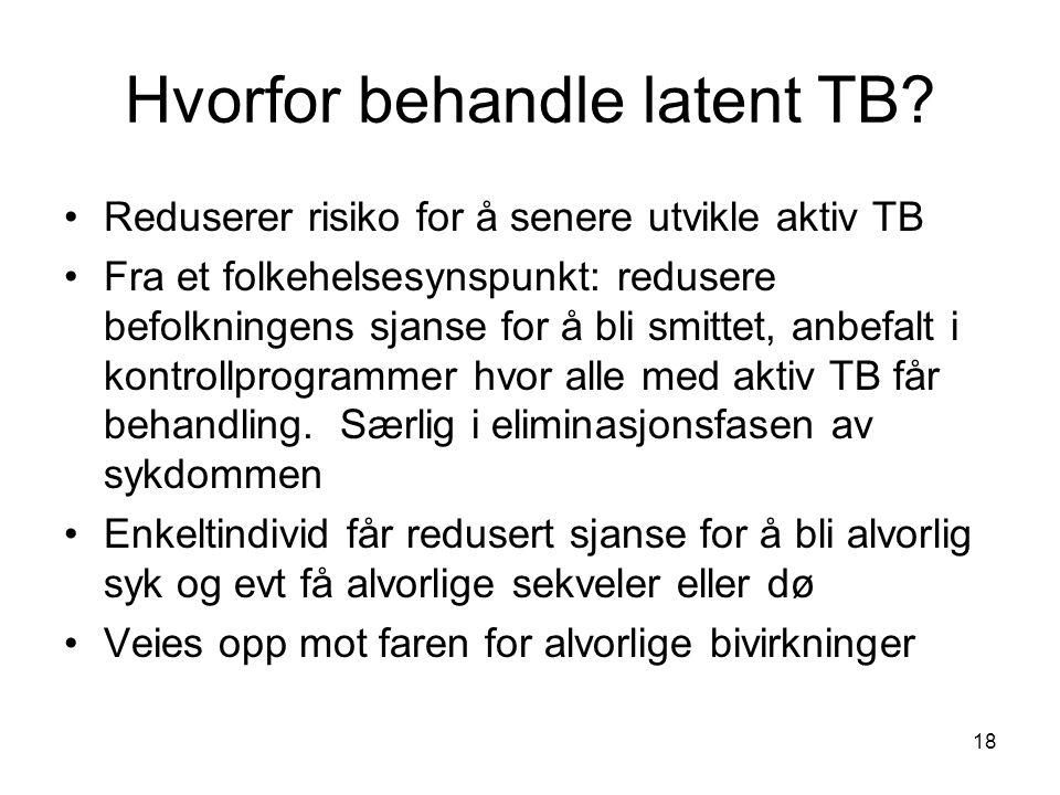 Hvorfor behandle latent TB
