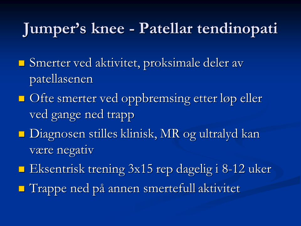 Jumper's knee - Patellar tendinopati