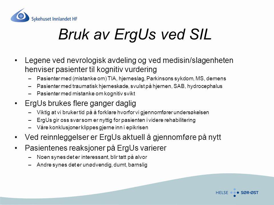 Bruk av ErgUs ved SIL Legene ved nevrologisk avdeling og ved medisin/slagenheten henviser pasienter til kognitiv vurdering.