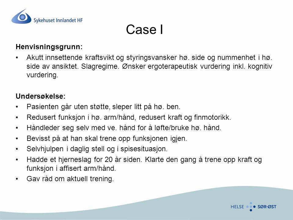 Case I Henvisningsgrunn: