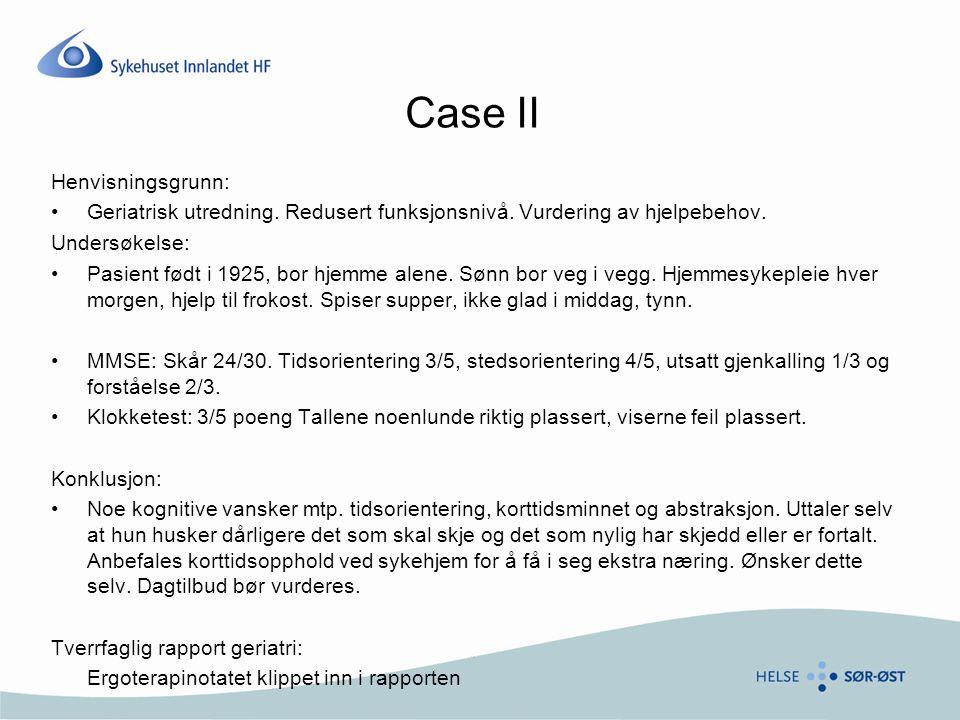 Case II Henvisningsgrunn: