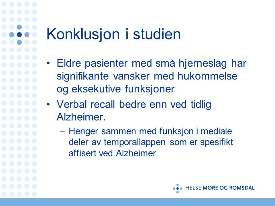 Konklusjon i studien Eldre pasienter med små hjerneslag har signifikante vansker med hukommelse og eksekutive funksjoner.