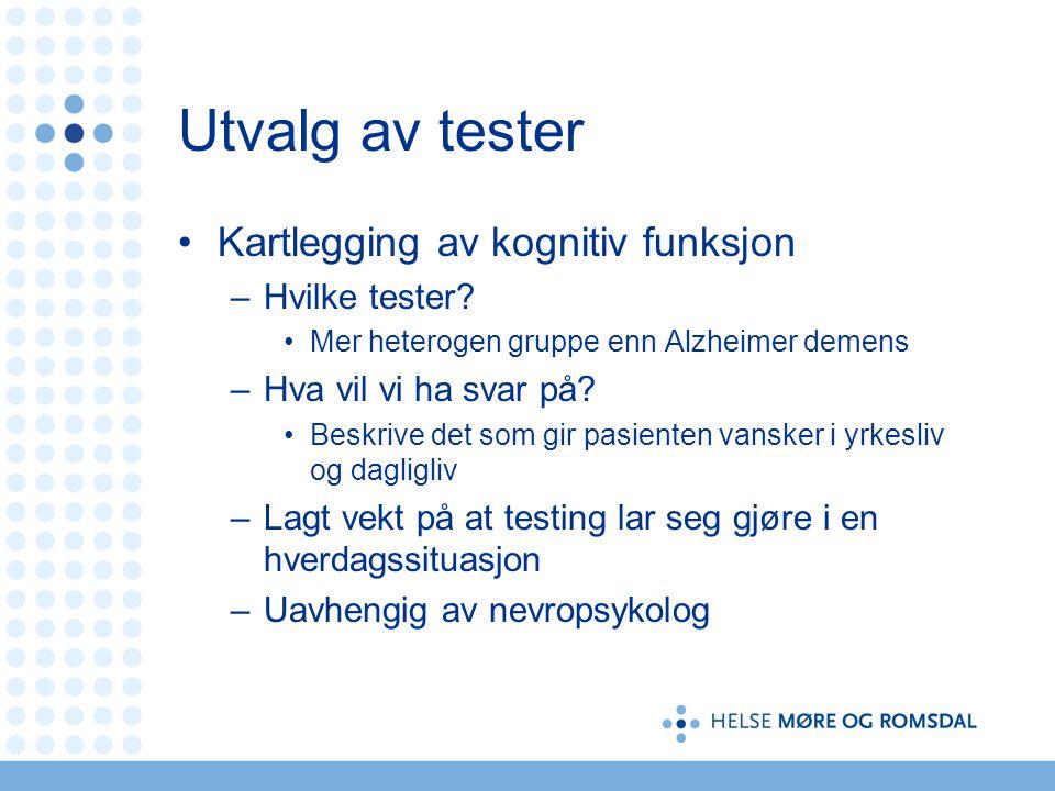 Utvalg av tester Kartlegging av kognitiv funksjon Hvilke tester