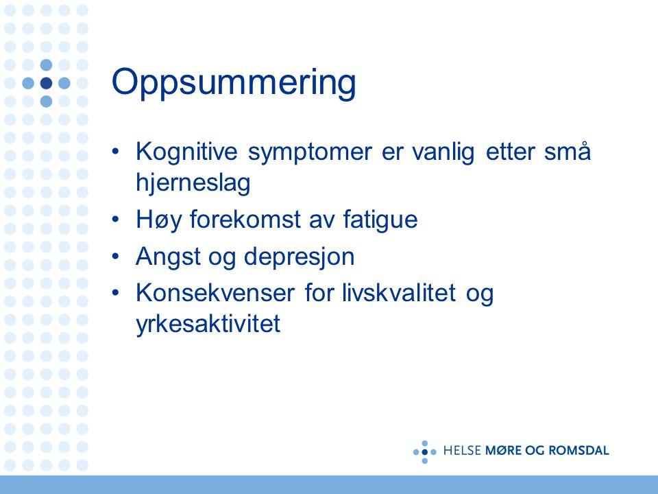 Oppsummering Kognitive symptomer er vanlig etter små hjerneslag