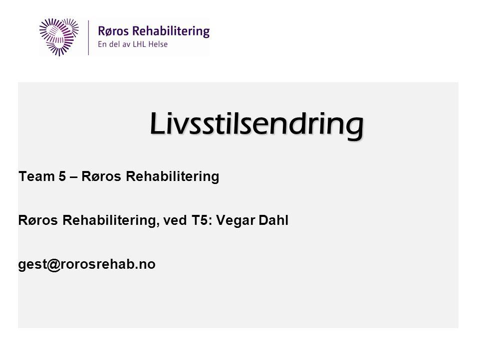 Livsstilsendring Team 5 – Røros Rehabilitering