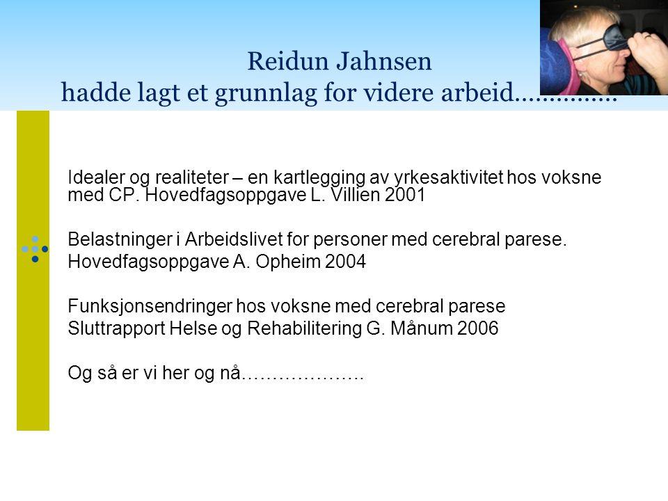 Reidun Jahnsen hadde lagt et grunnlag for videre arbeid……………