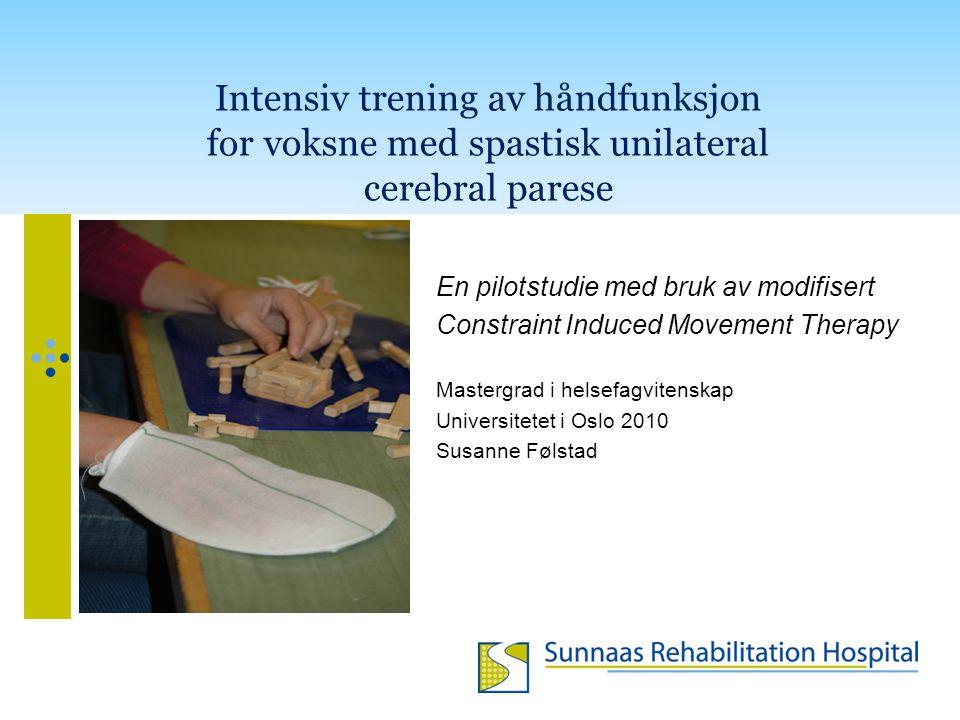 Intensiv trening av håndfunksjon for voksne med spastisk unilateral cerebral parese