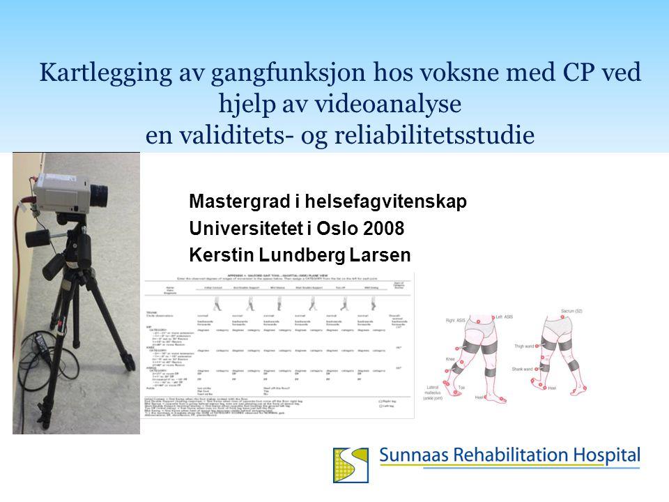 Kartlegging av gangfunksjon hos voksne med CP ved hjelp av videoanalyse en validitets- og reliabilitetsstudie