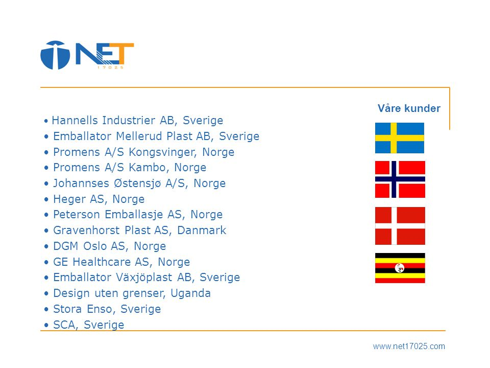 Emballator Mellerud Plast AB, Sverige Promens A/S Kongsvinger, Norge