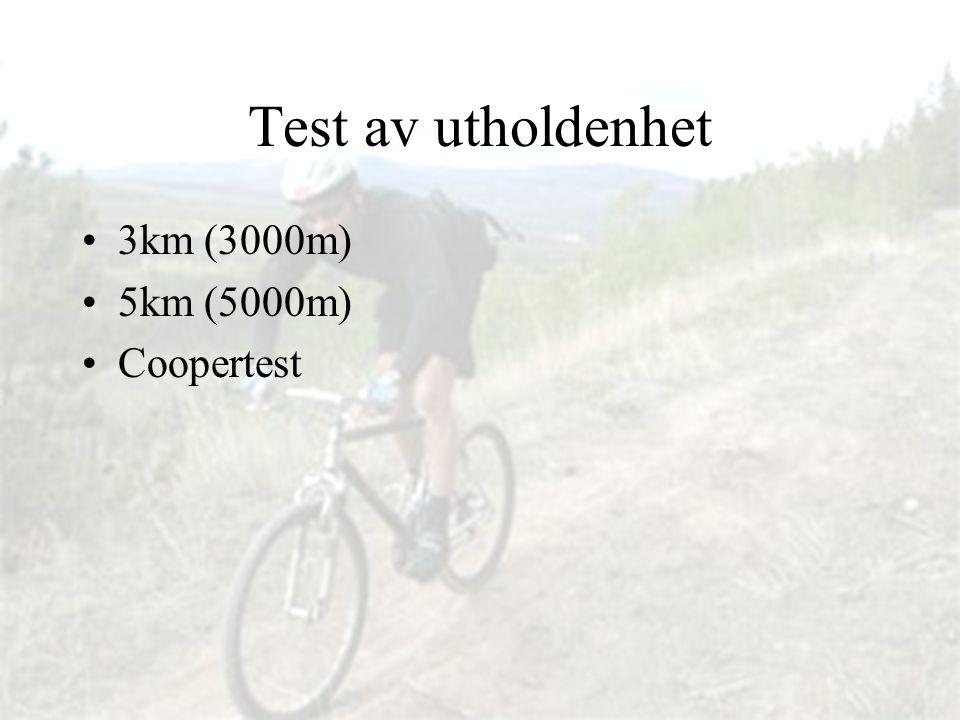 Test av utholdenhet 3km (3000m) 5km (5000m) Coopertest