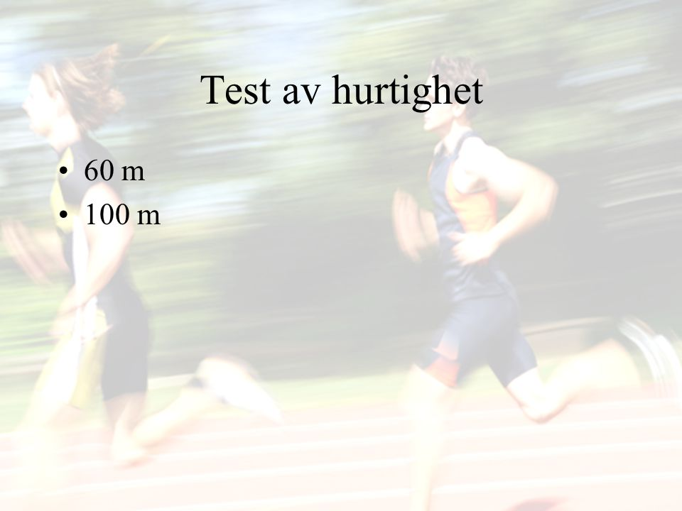 Test av hurtighet 60 m 100 m