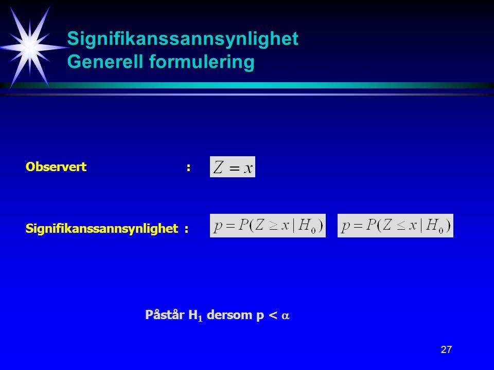 Signifikanssannsynlighet Generell formulering