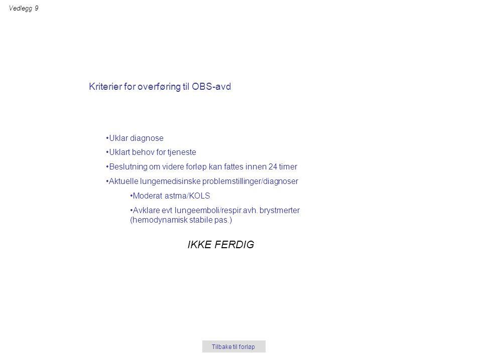 IKKE FERDIG Kriterier for overføring til OBS-avd Uklar diagnose