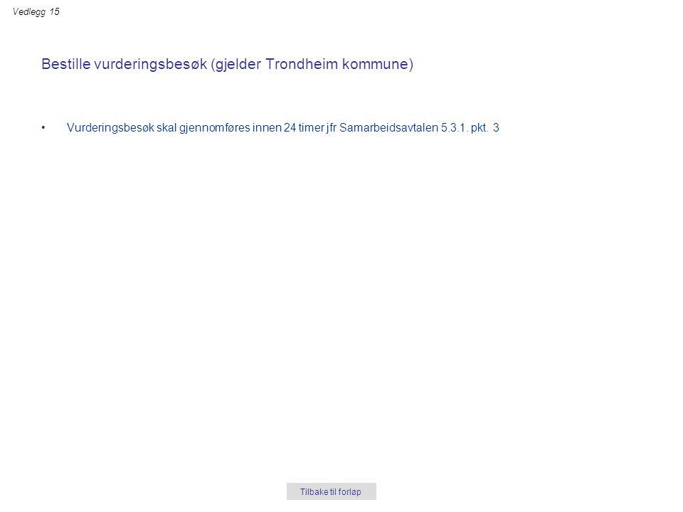 Bestille vurderingsbesøk (gjelder Trondheim kommune)