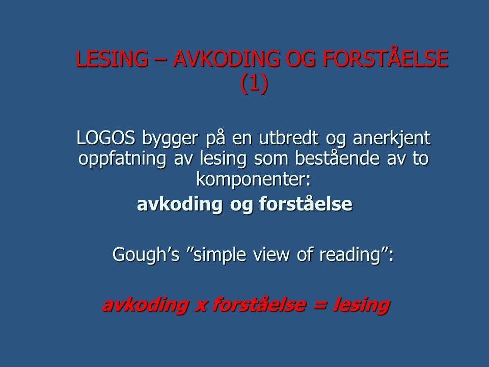 avkoding og forståelse avkoding x forståelse = lesing