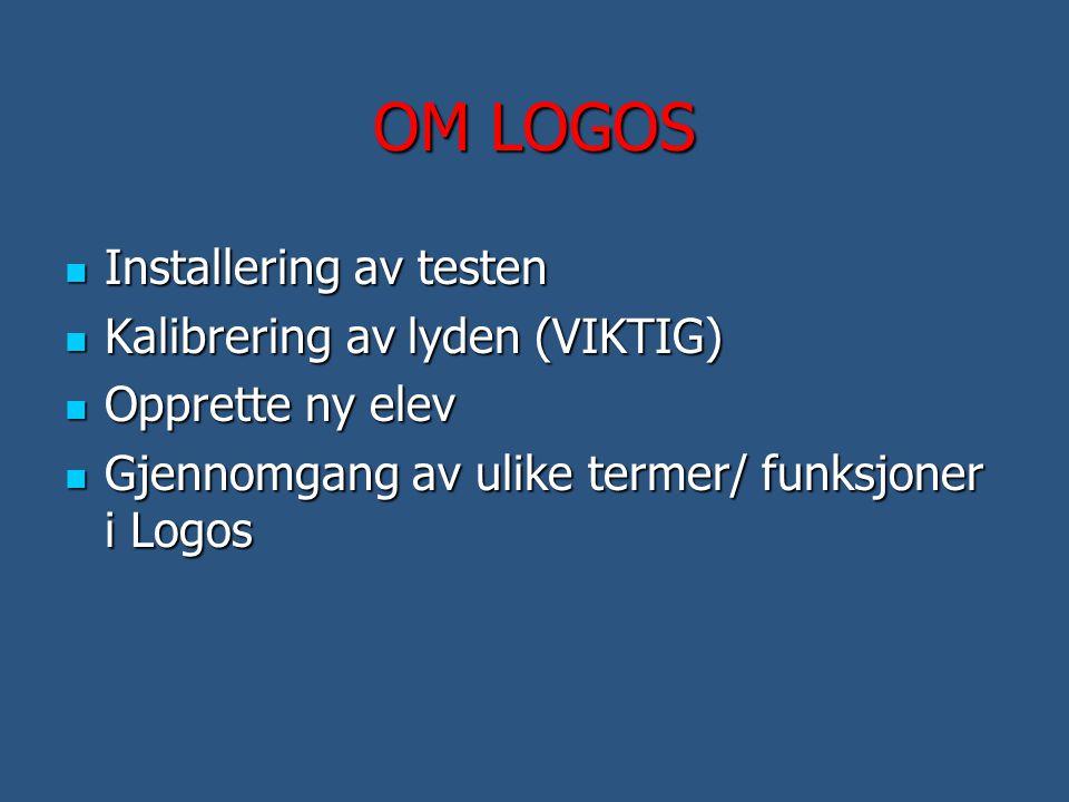 OM LOGOS Installering av testen Kalibrering av lyden (VIKTIG)