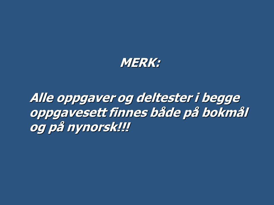 MERK: Alle oppgaver og deltester i begge oppgavesett finnes både på bokmål og på nynorsk!!!