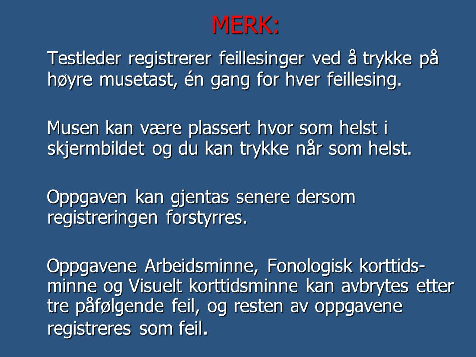 MERK: Testleder registrerer feillesinger ved å trykke på høyre musetast, én gang for hver feillesing.