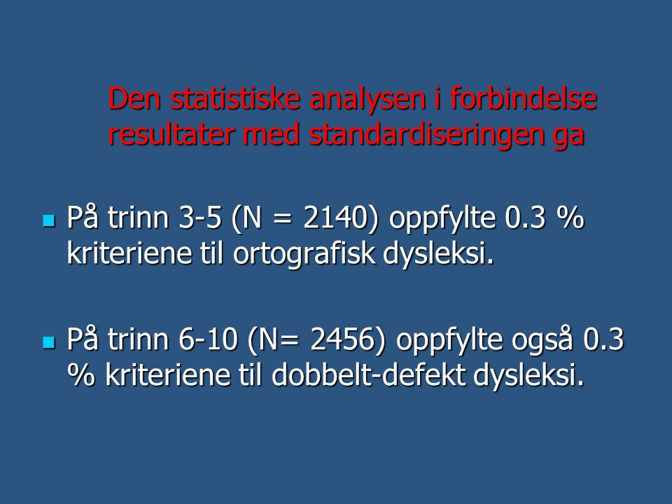 Den statistiske analysen i forbindelse. resultater