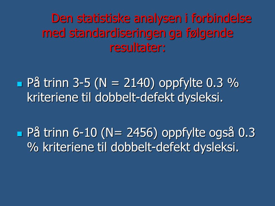 Den statistiske analysen i forbindelse med standardiseringen ga følgende resultater: