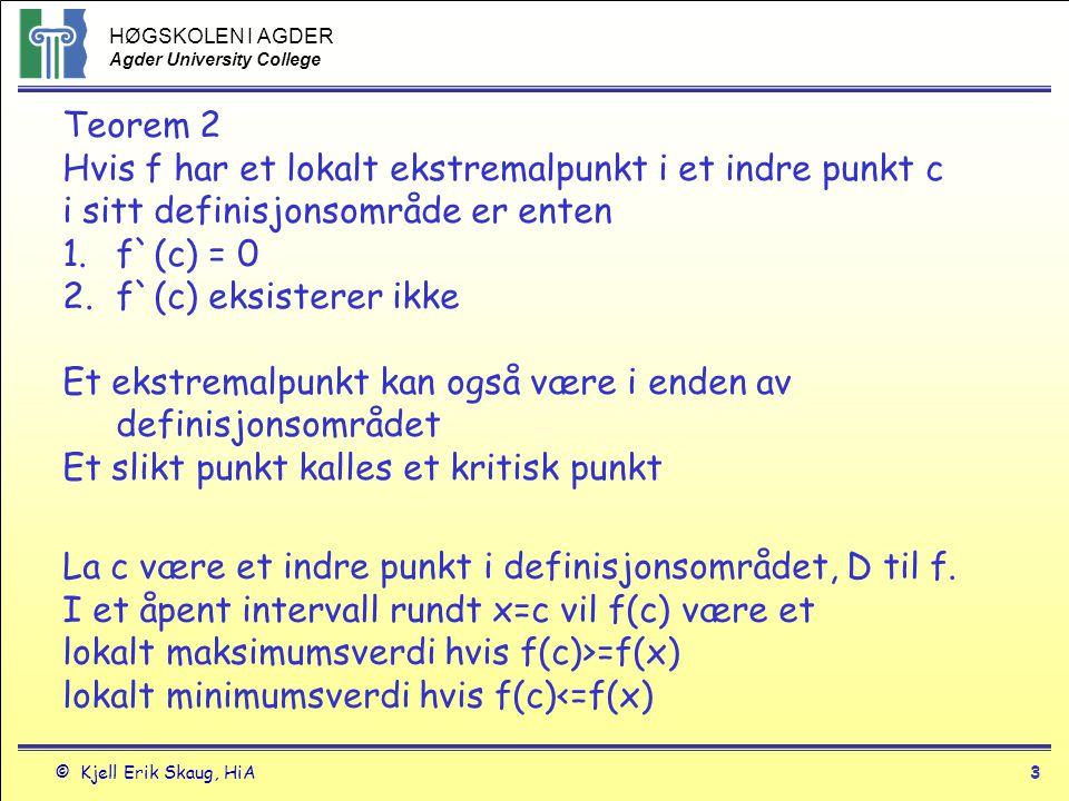 Teorem 2 Hvis f har et lokalt ekstremalpunkt i et indre punkt c. i sitt definisjonsområde er enten.