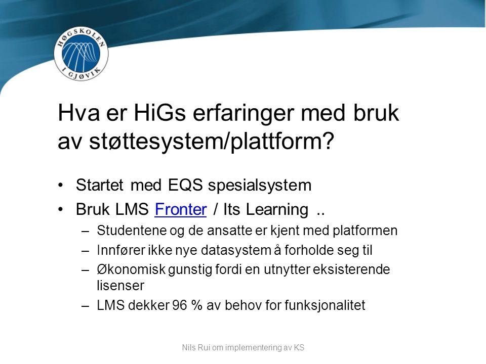 Hva er HiGs erfaringer med bruk av støttesystem/plattform