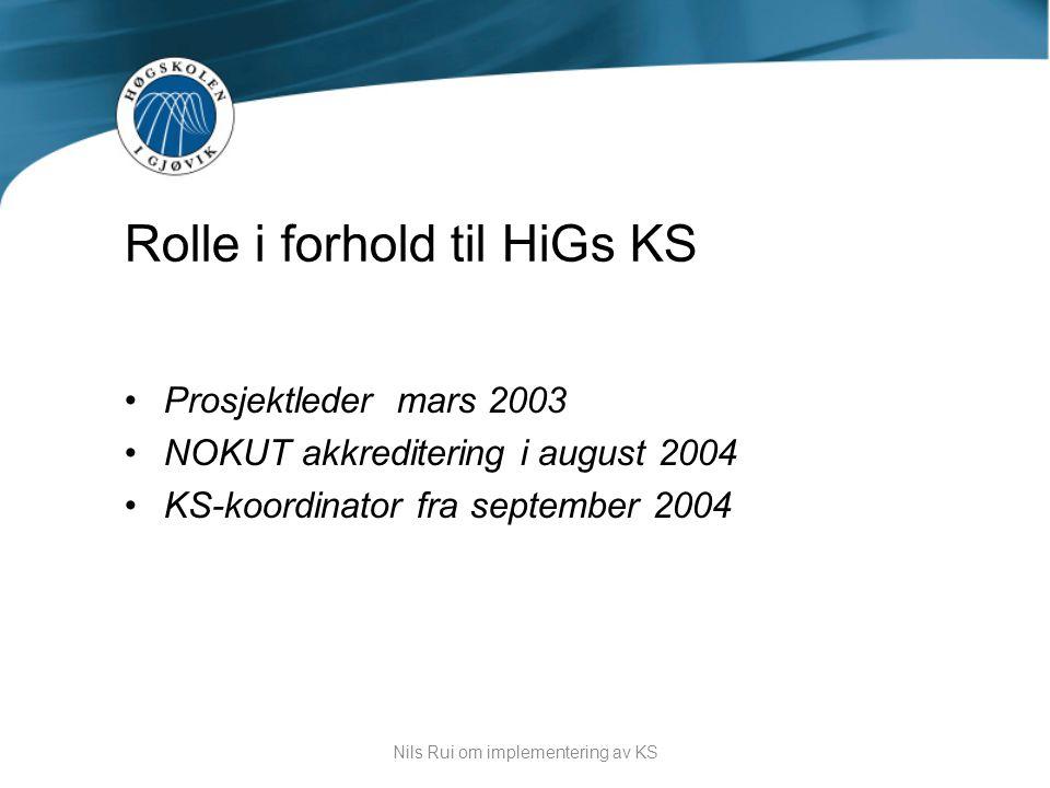 Rolle i forhold til HiGs KS