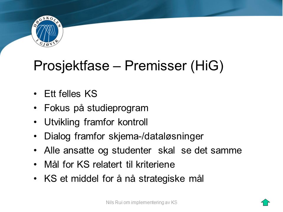 Prosjektfase – Premisser (HiG)