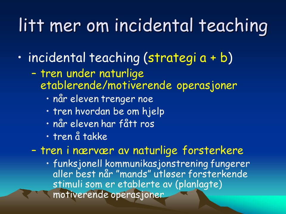 litt mer om incidental teaching