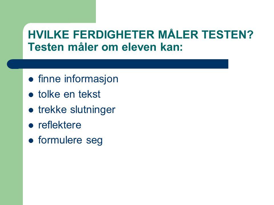 HVILKE FERDIGHETER MÅLER TESTEN Testen måler om eleven kan: