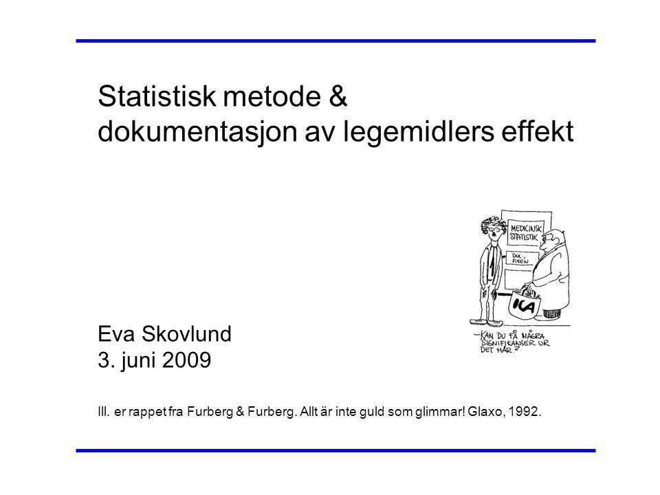 Statistisk metode & dokumentasjon av legemidlers effekt