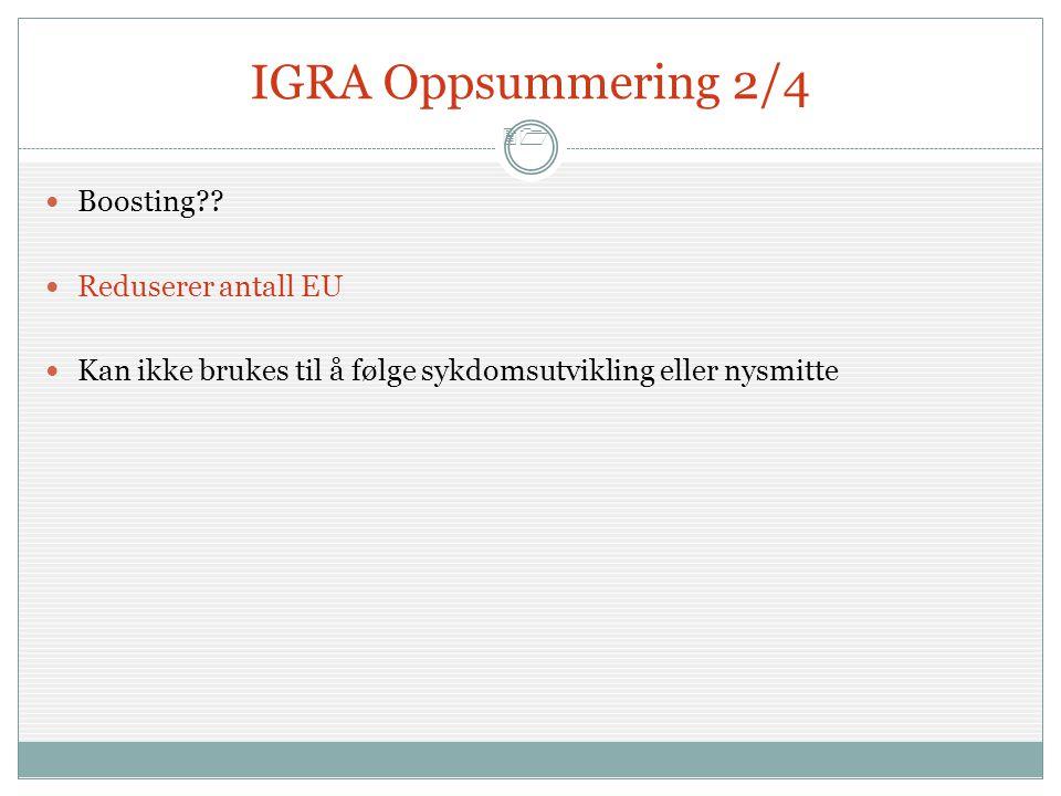 IGRA Oppsummering 2/4 Boosting Reduserer antall EU