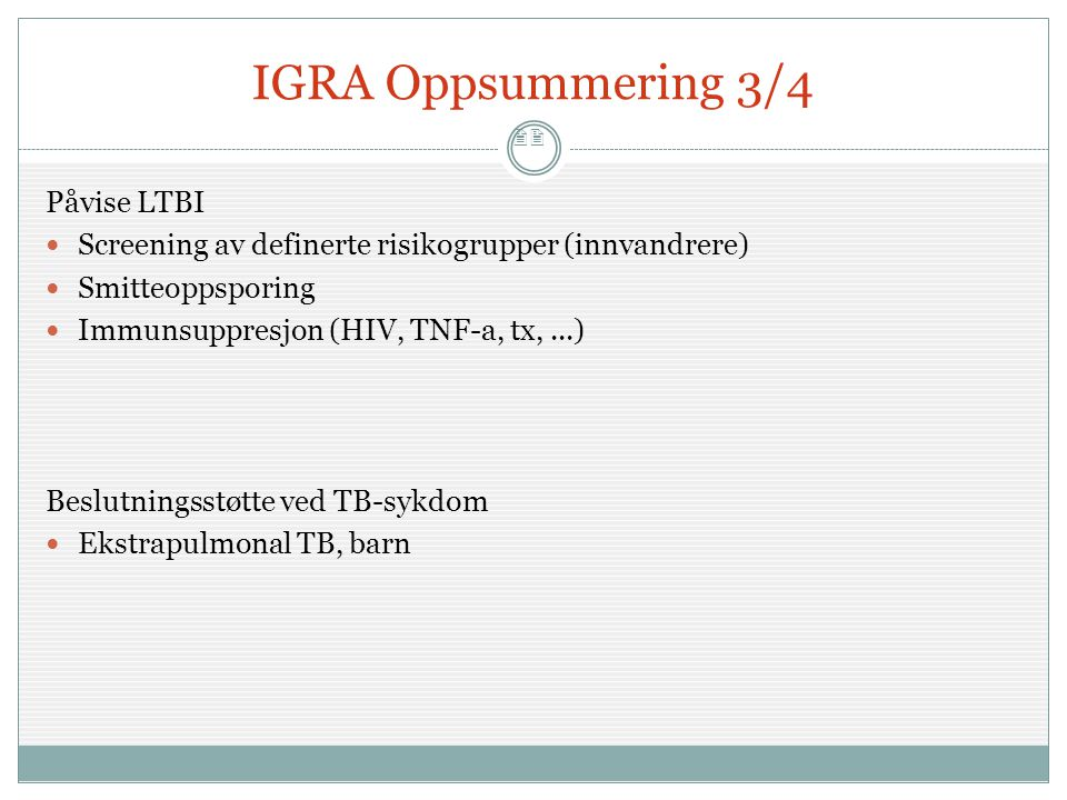 IGRA Oppsummering 3/4 Påvise LTBI