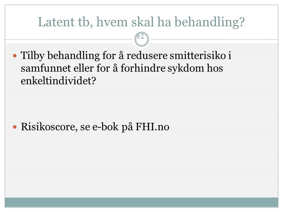 Latent tb, hvem skal ha behandling