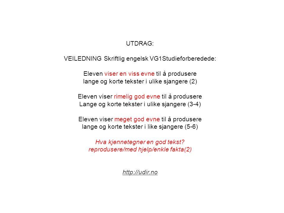 VEILEDNING Skriftlig engelsk VG1Studieforberedede: