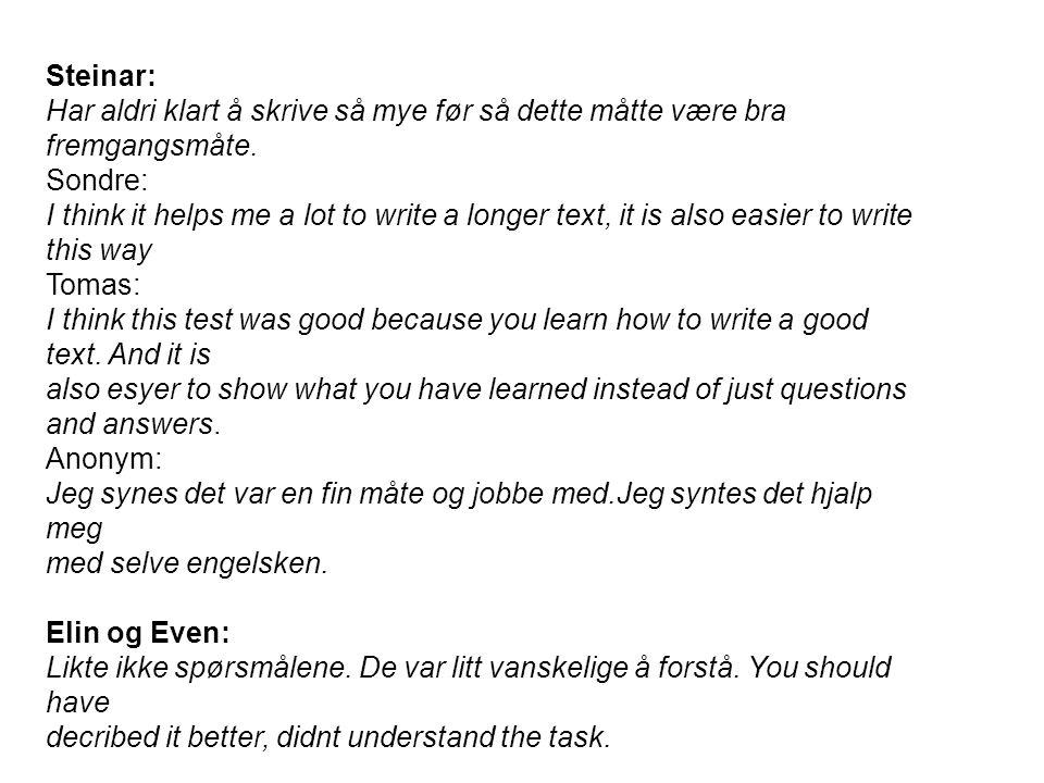 Steinar: Har aldri klart å skrive så mye før så dette måtte være bra fremgangsmåte. Sondre: