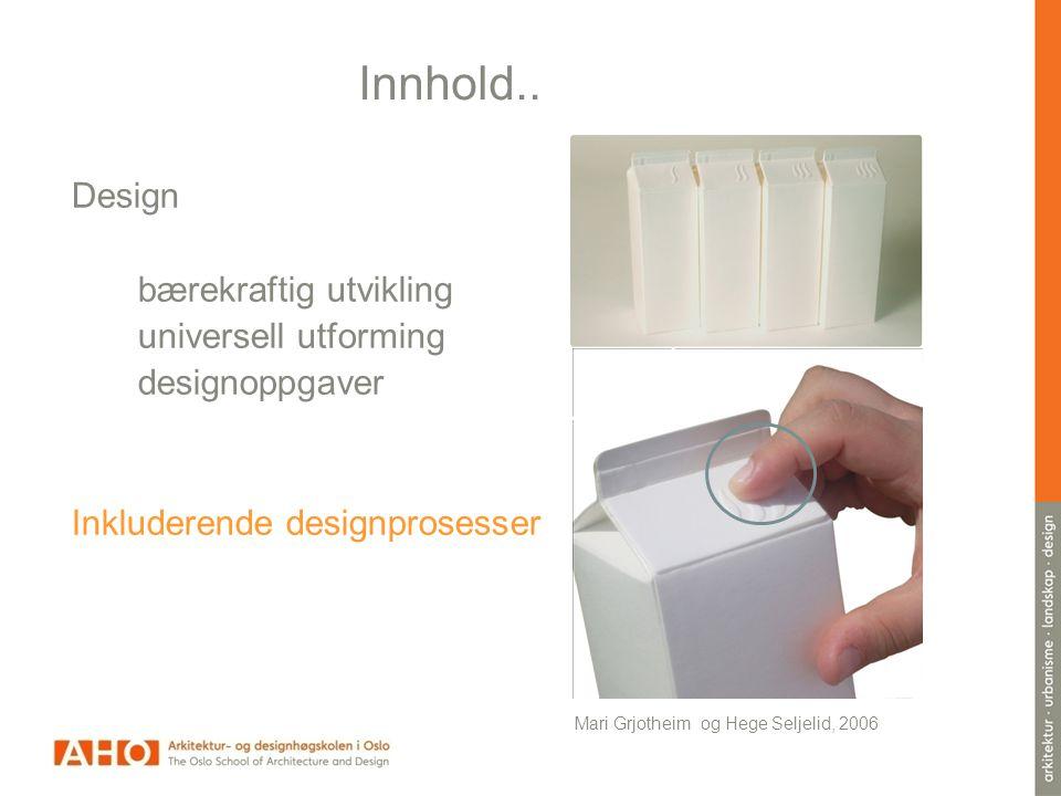 Innhold.. bærekraftig utvikling universell utforming designoppgaver